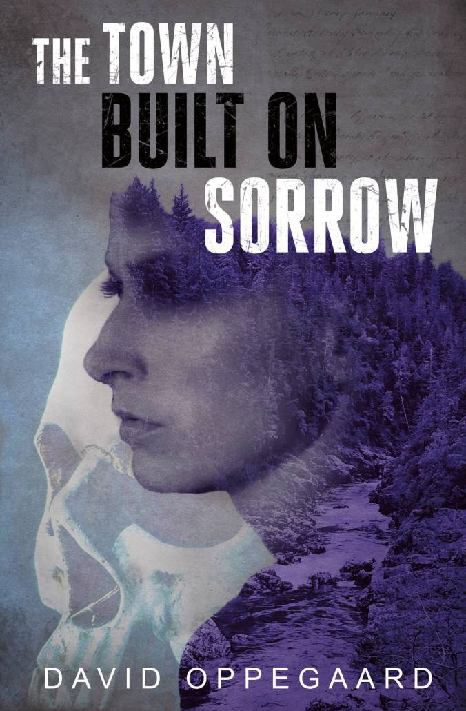 town-built-on-sorrow-david-oppegaard